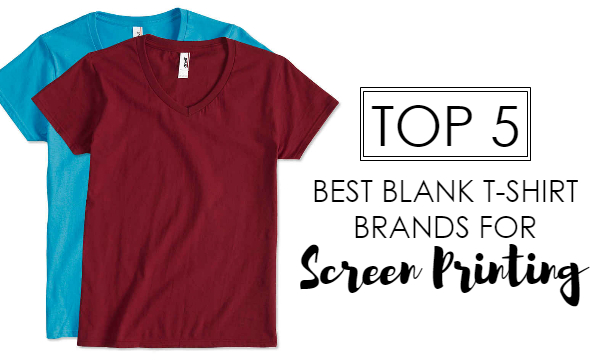 Top 5 best blank t shirt brands for screen printing for Best online tee shirt printing