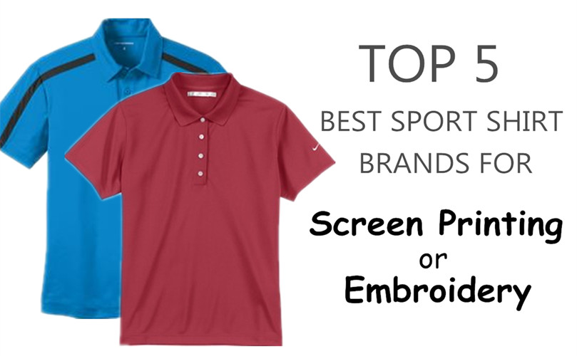Top 5 Best Sport Shirt Brands for Screen Printing or Embroidery from NYFifth