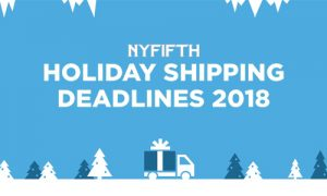 NYFifth Holiday Shipping Deadlines 2018