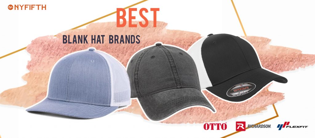 Best Blank Hat Brands for Embroidery from NYFifth