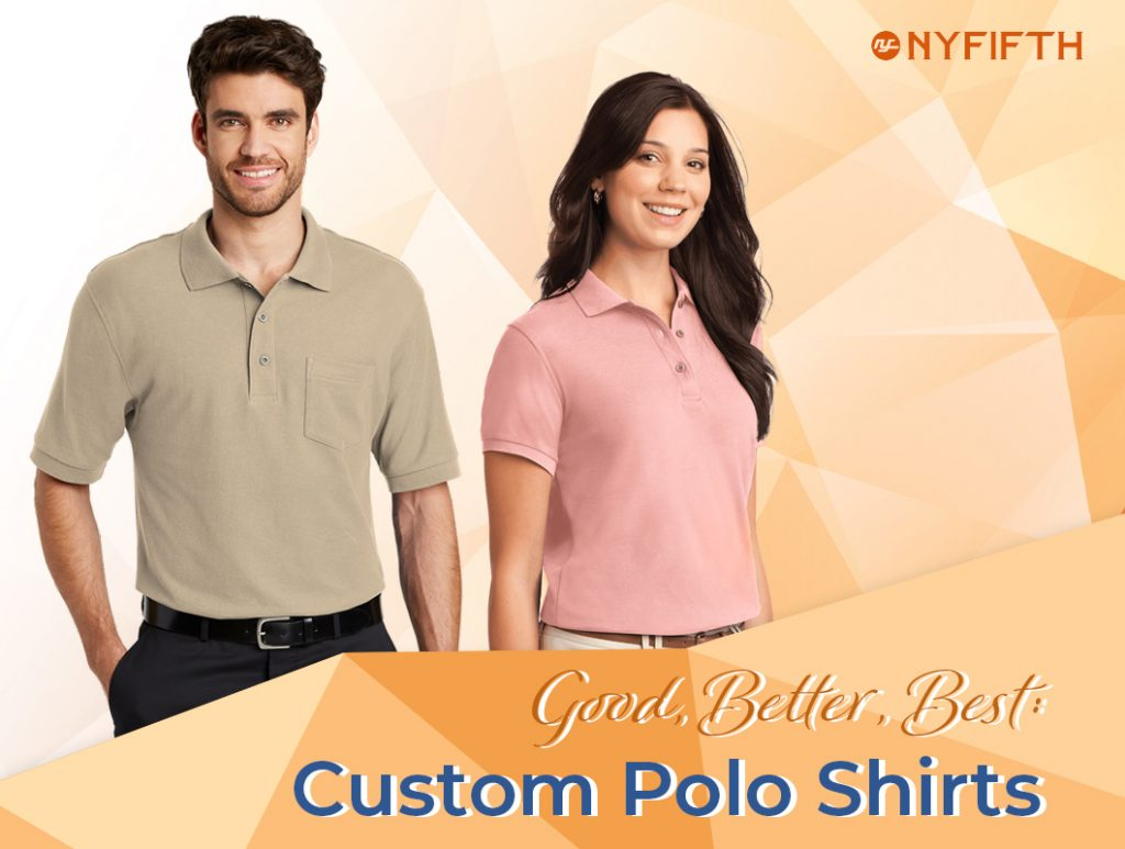 Good Better Best - Custom Polo Shirts from NYFifth